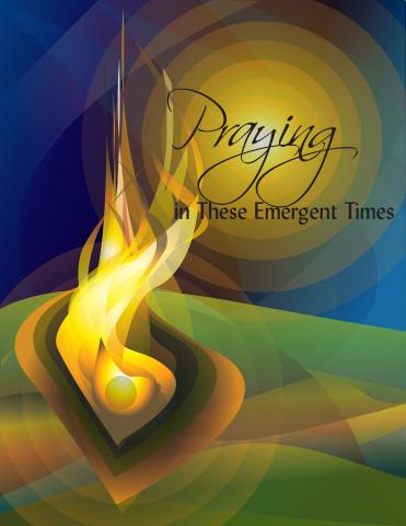 Praying in These Emergent Times
